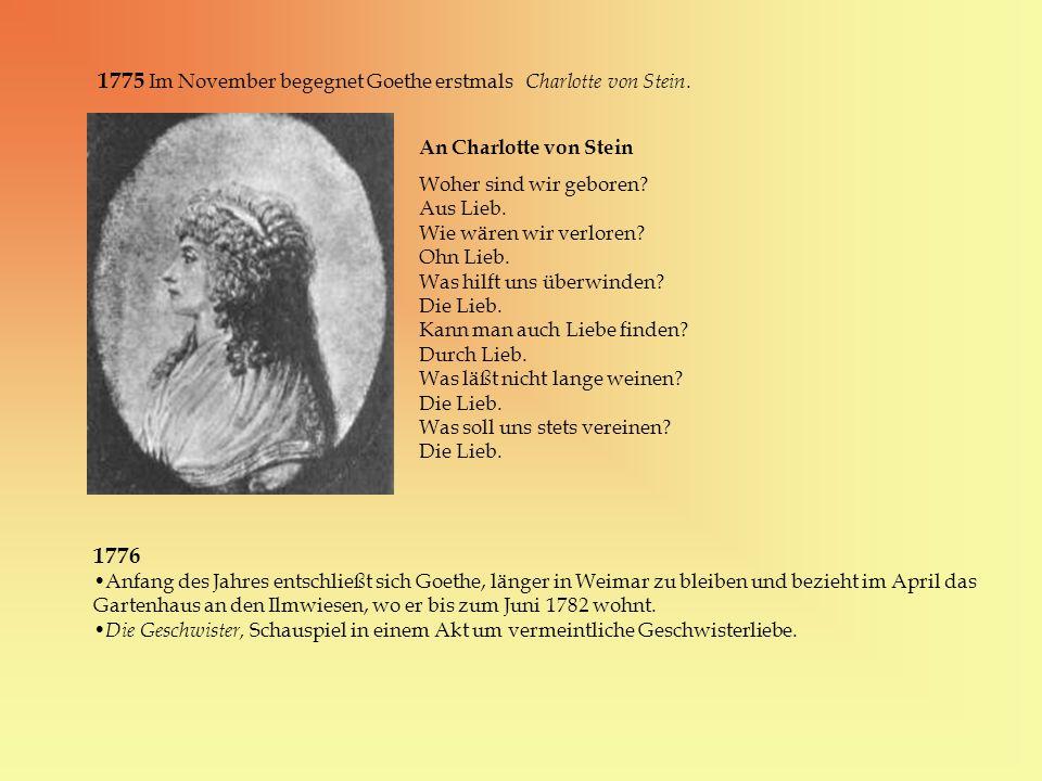 1775 Im November begegnet Goethe erstmals Charlotte von Stein.