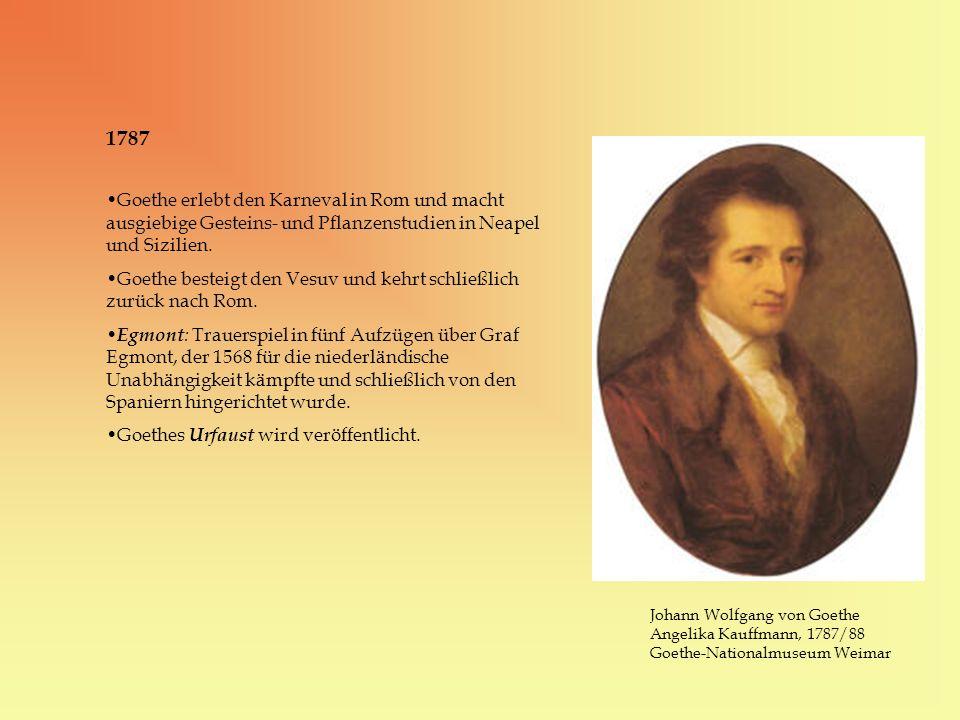1787 Goethe erlebt den Karneval in Rom und macht ausgiebige Gesteins- und Pflanzenstudien in Neapel und Sizilien.