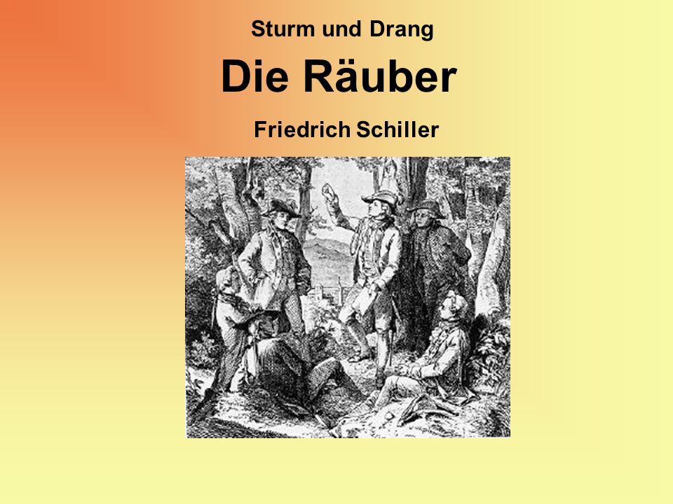 Sturm und Drang Die Räuber Friedrich Schiller