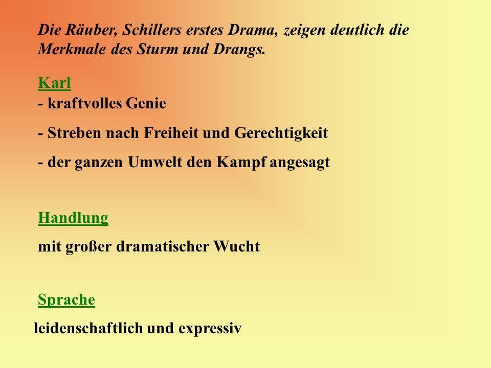 Die Räuber, Schillers erstes Drama, zeigen deutlich die Merkmale des Sturm und Drangs.
