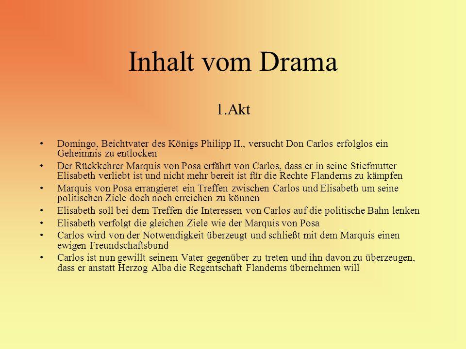 Inhalt vom Drama 1.Akt. Domingo, Beichtvater des Königs Philipp II., versucht Don Carlos erfolglos ein Geheimnis zu entlocken.