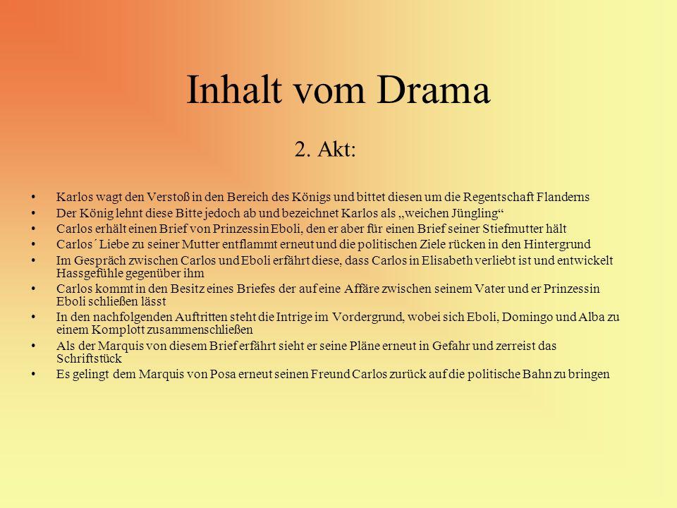 Inhalt vom Drama 2. Akt: Karlos wagt den Verstoß in den Bereich des Königs und bittet diesen um die Regentschaft Flanderns.