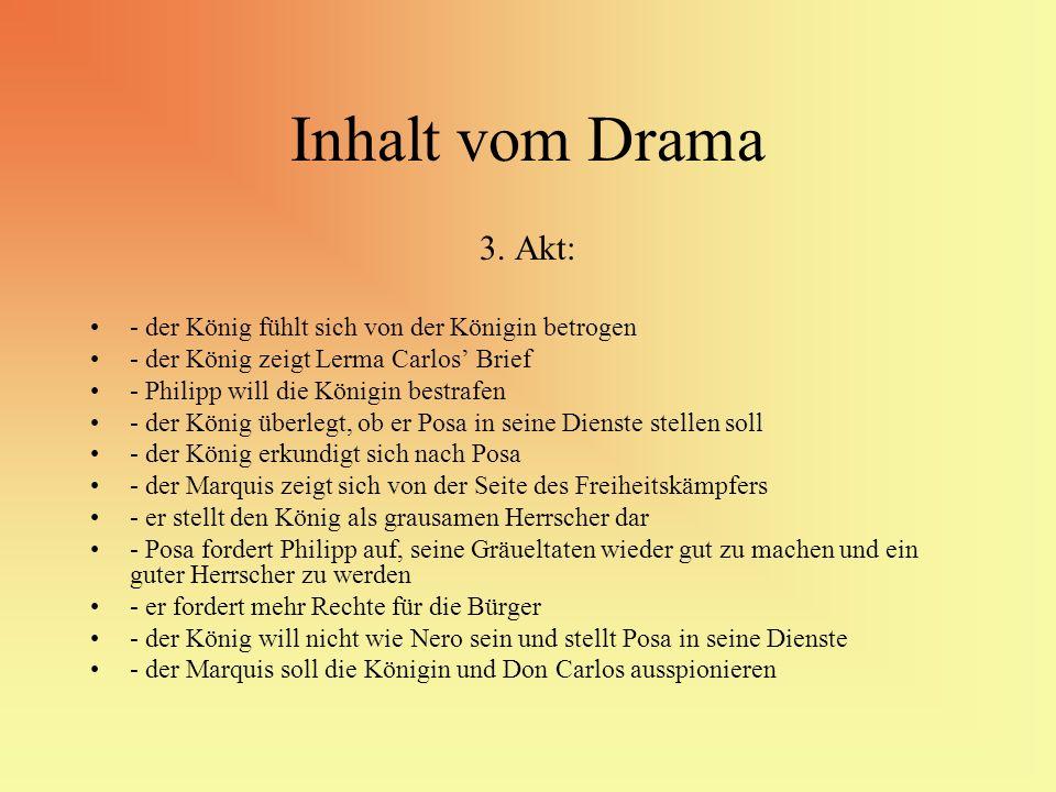 Inhalt vom Drama 3. Akt: - der König fühlt sich von der Königin betrogen. - der König zeigt Lerma Carlos' Brief.