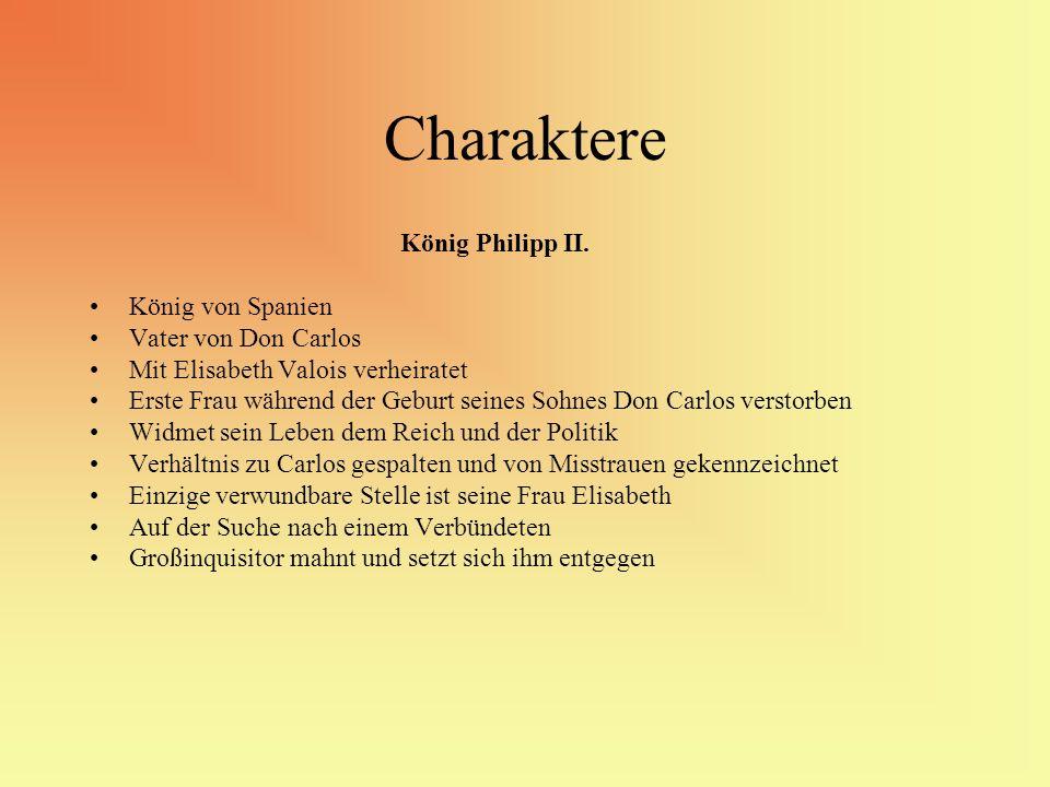 Charaktere König Philipp II. König von Spanien Vater von Don Carlos