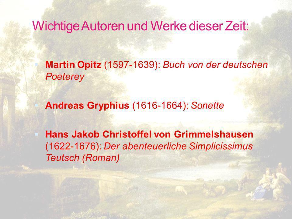 Wichtige Autoren und Werke dieser Zeit: