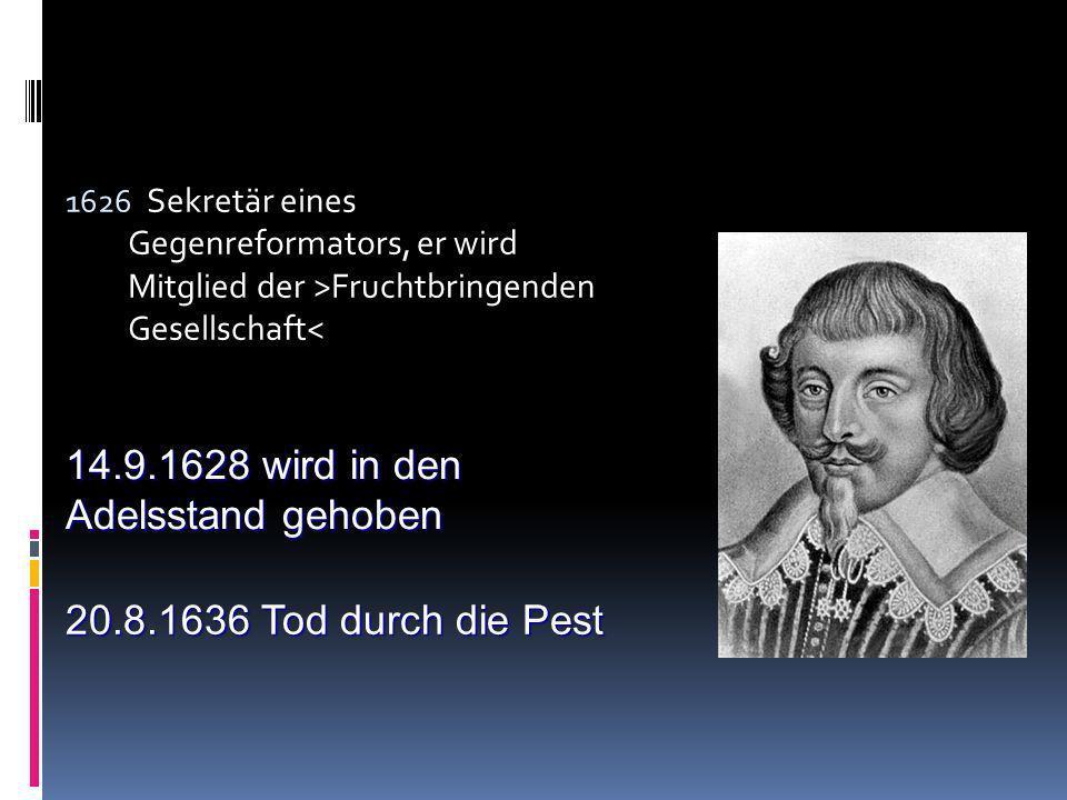 14.9.1628 wird in den Adelsstand gehoben