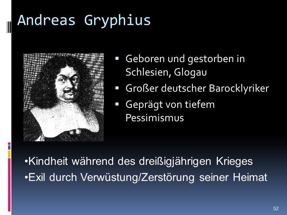 Andreas Gryphius Geboren und gestorben in Schlesien, Glogau