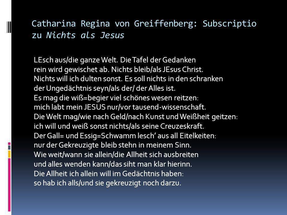Catharina Regina von Greiffenberg: Subscriptio zu Nichts als Jesus
