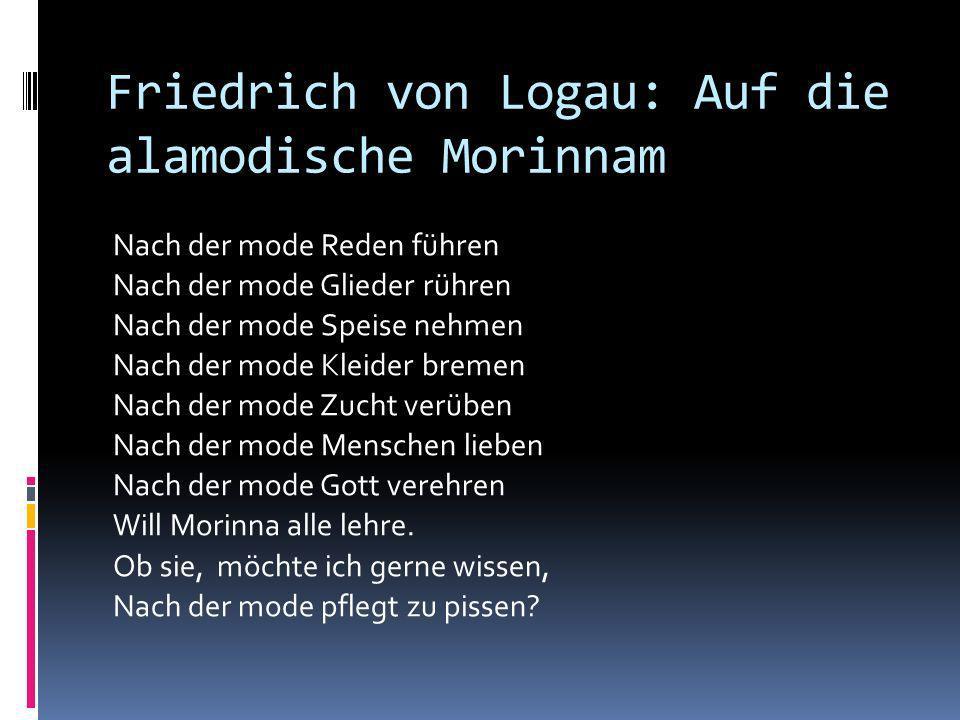 Friedrich von Logau: Auf die alamodische Morinnam