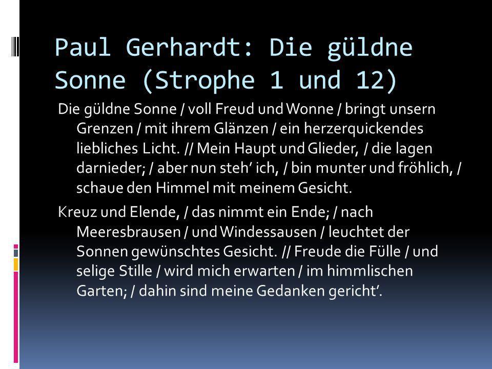 Paul Gerhardt: Die güldne Sonne (Strophe 1 und 12)