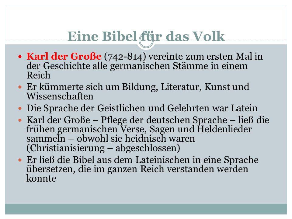 Eine Bibel für das Volk Karl der Große (742-814) vereinte zum ersten Mal in der Geschichte alle germanischen Stämme in einem Reich.