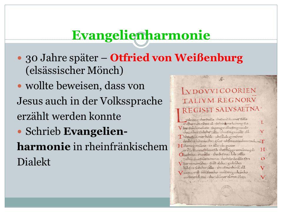 Evangelienharmonie 30 Jahre später – Otfried von Weißenburg (elsässischer Mönch) wollte beweisen, dass von.