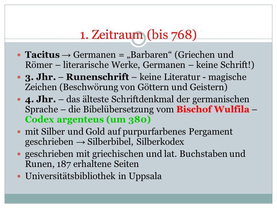 """1. Zeitraum (bis 768) Tacitus → Germanen = """"Barbaren (Griechen und Römer – literarische Werke, Germanen – keine Schrift!)"""
