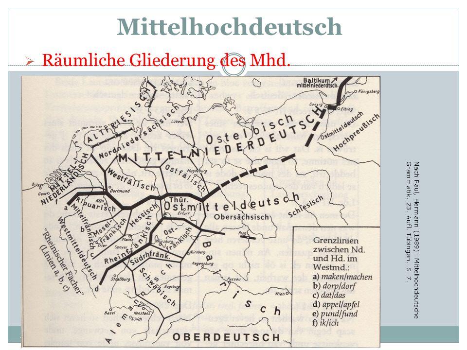 Mittelhochdeutsch Räumliche Gliederung des Mhd.