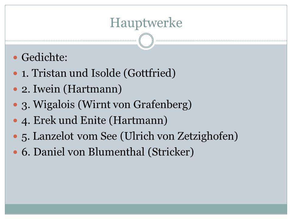 Hauptwerke Gedichte: 1. Tristan und Isolde (Gottfried)