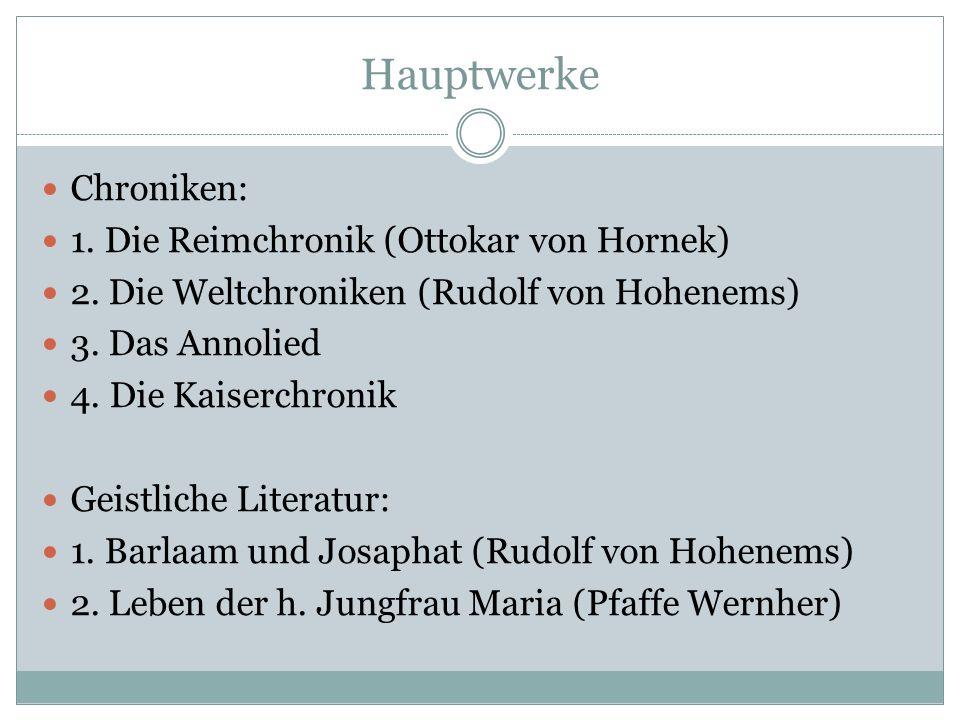 Hauptwerke Chroniken: 1. Die Reimchronik (Ottokar von Hornek)