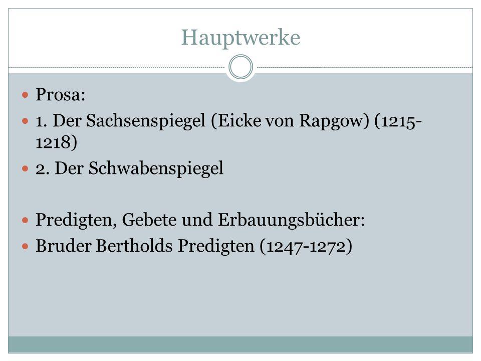 Hauptwerke Prosa: 1. Der Sachsenspiegel (Eicke von Rapgow) (1215-1218)