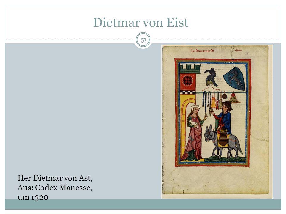 Dietmar von Eist Her Dietmar von Ast, Aus: Codex Manesse, um 1320