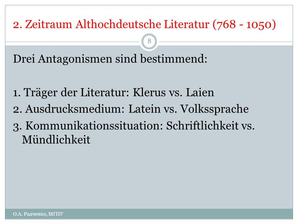 2. Zeitraum Althochdeutsche Literatur (768 - 1050)