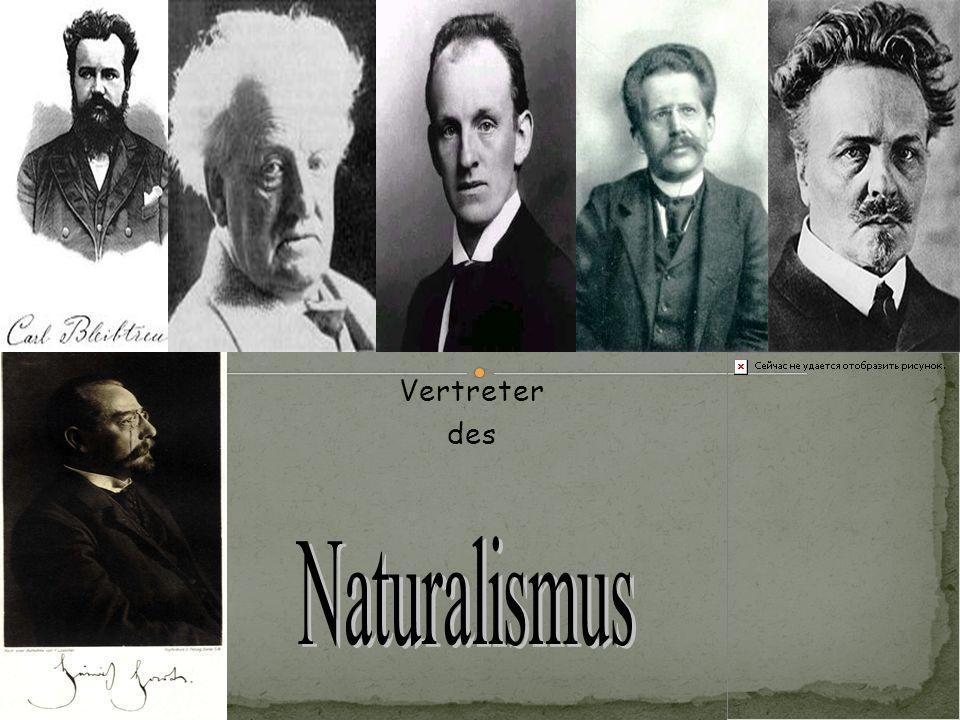 Vertreter des Naturalismus