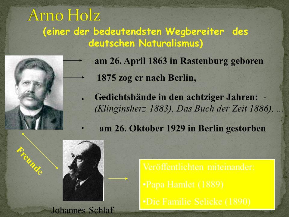 (einer der bedeutendsten Wegbereiter des deutschen Naturalismus)