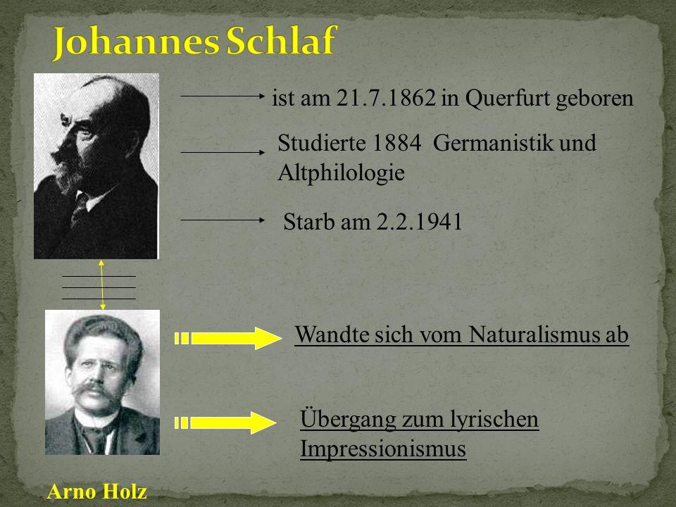 Johannes Schlaf ist am 21.7.1862 in Querfurt geboren