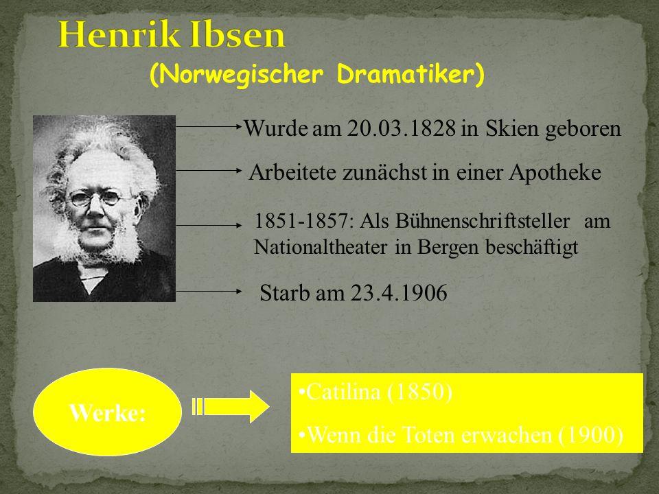 Henrik Ibsen (Norwegischer Dramatiker) Werke: