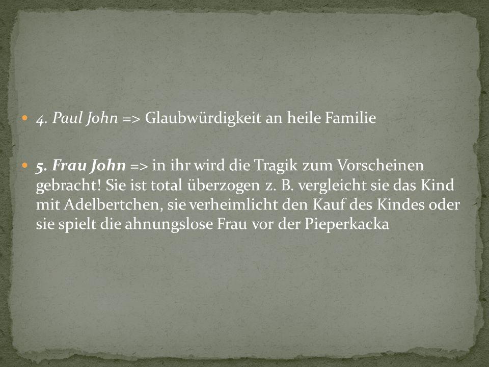 4. Paul John => Glaubwürdigkeit an heile Familie