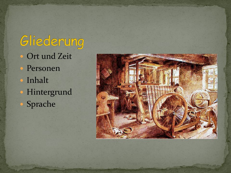 Gliederung Ort und Zeit Personen Inhalt Hintergrund Sprache
