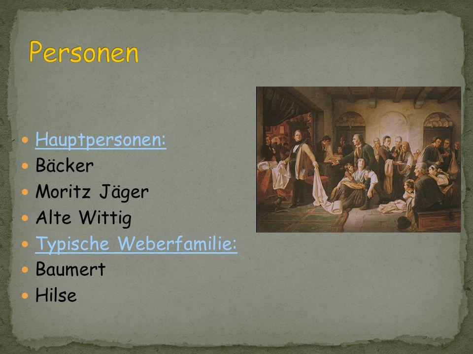 Personen Hauptpersonen: Bäcker Moritz Jäger Alte Wittig