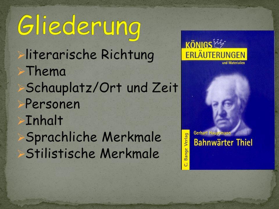Gliederung literarische Richtung Thema Schauplatz/Ort und Zeit
