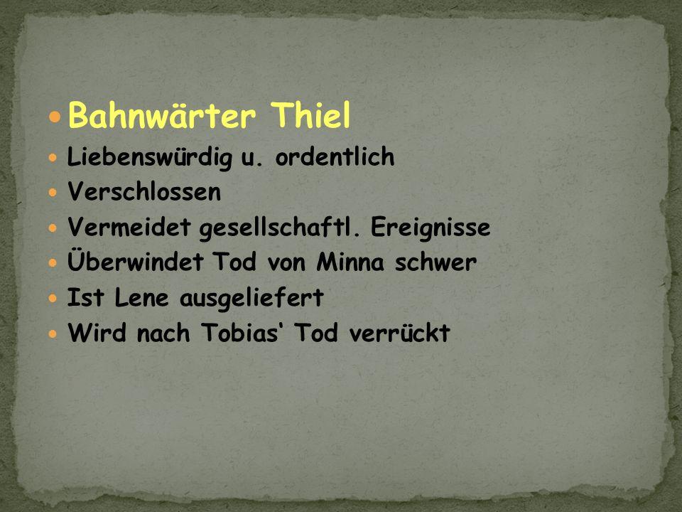 Bahnwärter Thiel Liebenswürdig u. ordentlich Verschlossen