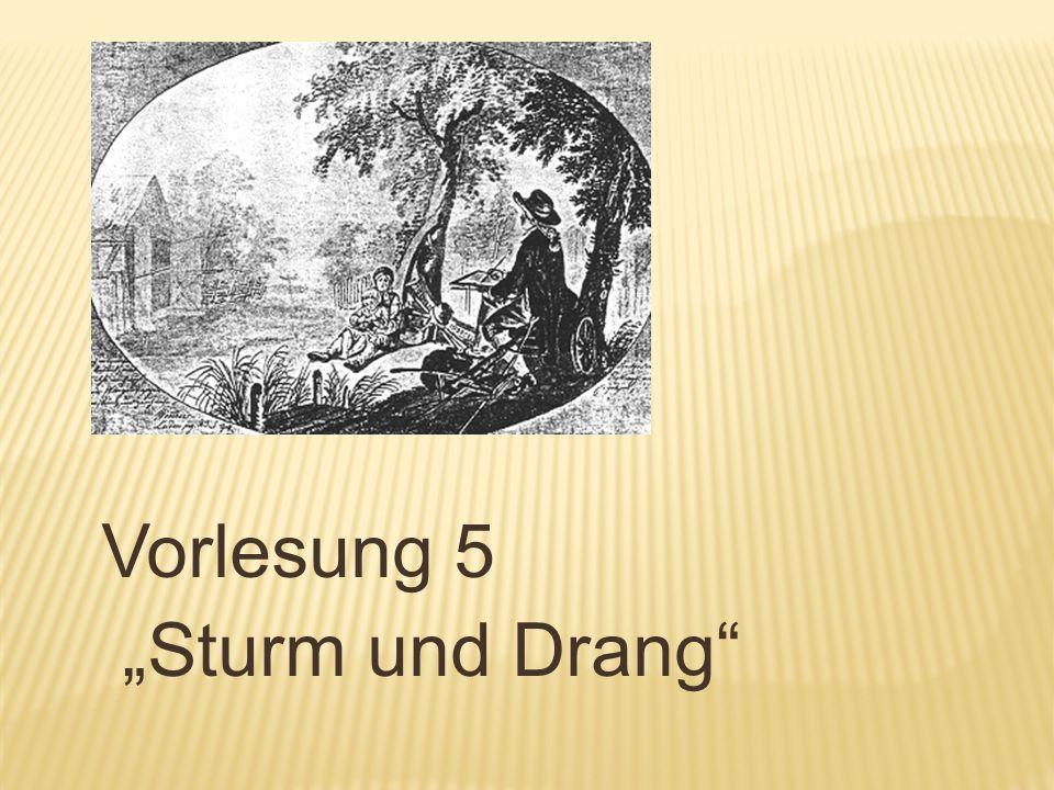 """Vorlesung 5 """"Sturm und Drang"""