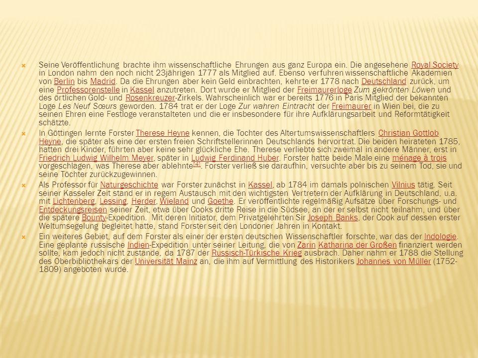 Seine Veröffentlichung brachte ihm wissenschaftliche Ehrungen aus ganz Europa ein. Die angesehene Royal Society in London nahm den noch nicht 23jährigen 1777 als Mitglied auf. Ebenso verfuhren wissenschaftliche Akademien von Berlin bis Madrid. Da die Ehrungen aber kein Geld einbrachten, kehrte er 1778 nach Deutschland zurück, um eine Professorenstelle in Kassel anzutreten. Dort wurde er Mitglied der Freimaurerloge Zum gekrönten Löwen und des örtlichen Gold- und Rosenkreuzer-Zirkels. Wahrscheinlich war er bereits 1776 in Paris Mitglied der bekannten Loge Les Neuf Sœurs geworden. 1784 trat er der Loge Zur wahren Eintracht der Freimaurer in Wien bei, die zu seinen Ehren eine Festloge veranstalteten und die er insbesondere für ihre Aufklärungsarbeit und Reformtätigkeit schätzte.