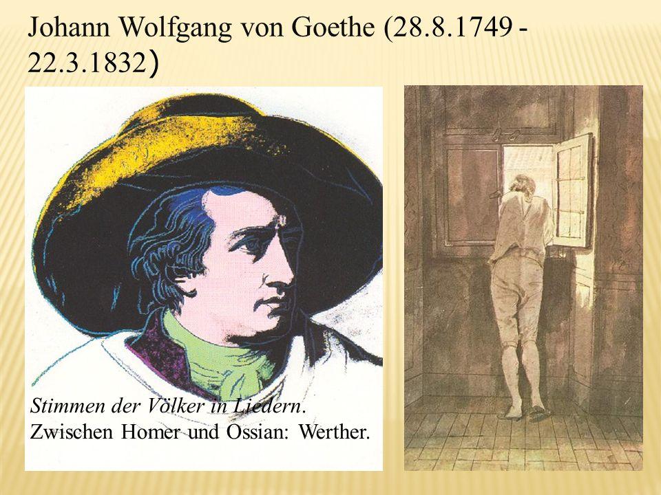 Johann Wolfgang von Goethe (28.8.1749 - 22.3.1832)