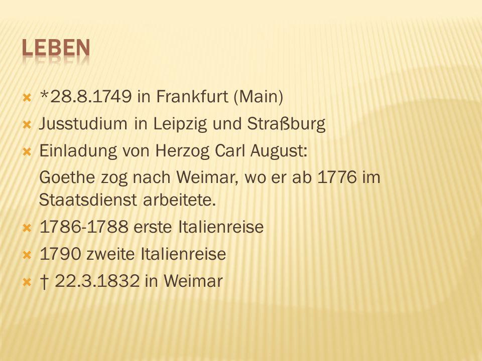 Leben *28.8.1749 in Frankfurt (Main)