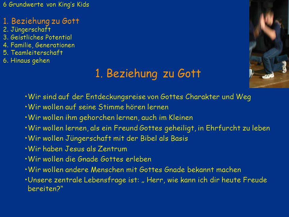 6 Grundwerte von King's Kids 1. Beziehung zu Gott 2. Jüngerschaft 3