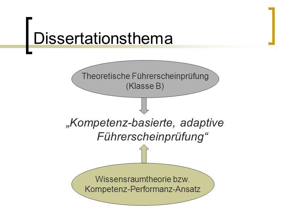"""Dissertationsthema """"Kompetenz-basierte, adaptive Führerscheinprüfung"""