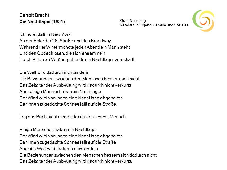 Bertolt Brecht Die Nachtlager (1931) Ich höre, daß in New York An der Ecke der 26.