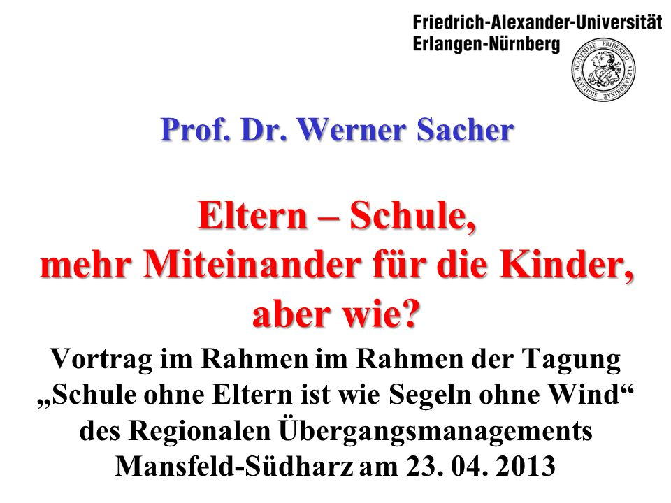 Prof. Dr. Werner Sacher Eltern – Schule, mehr Miteinander für die Kinder, aber wie