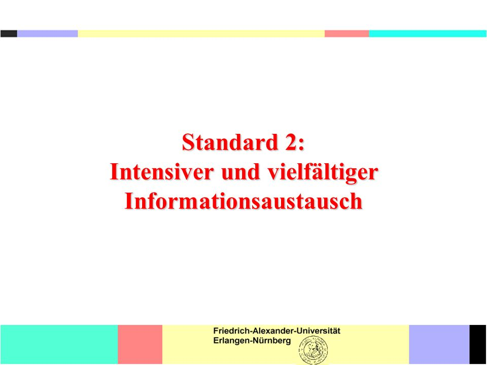 Standard 2: Intensiver und vielfältiger Informationsaustausch