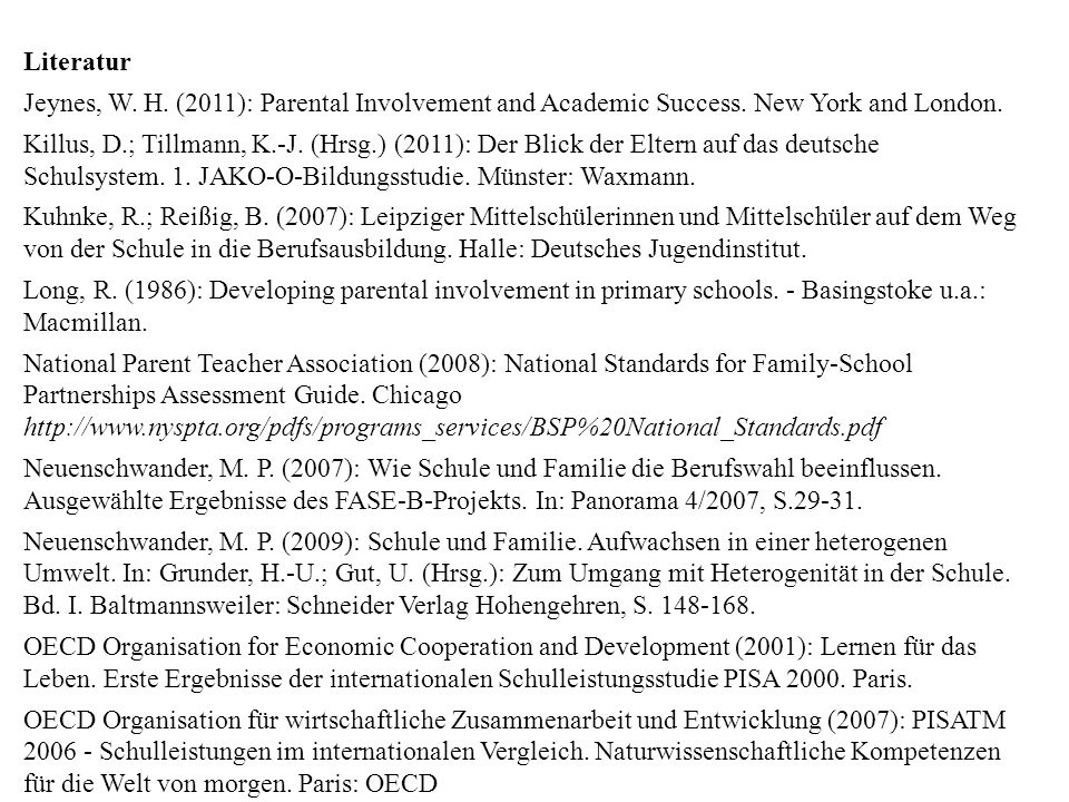 Literatur Jeynes, W. H. (2011): Parental Involvement and Academic Success. New York and London.