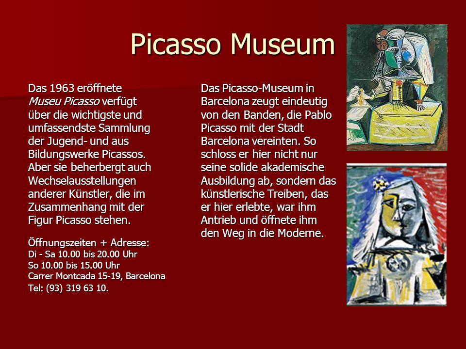 Picasso Museum Das 1963 eröffnete Museu Picasso verfügt