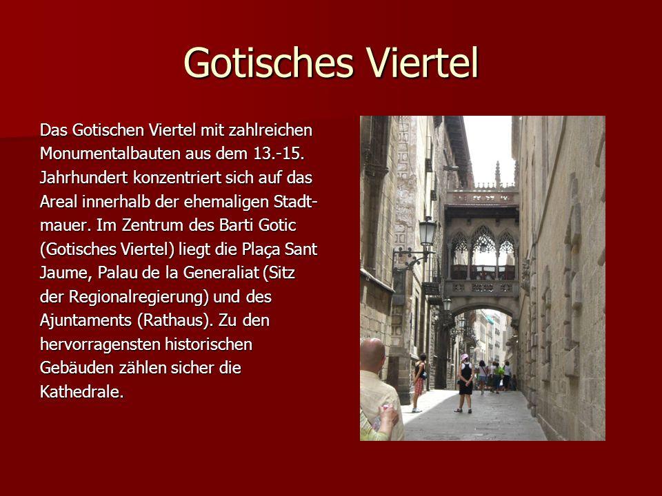 Gotisches Viertel Das Gotischen Viertel mit zahlreichen