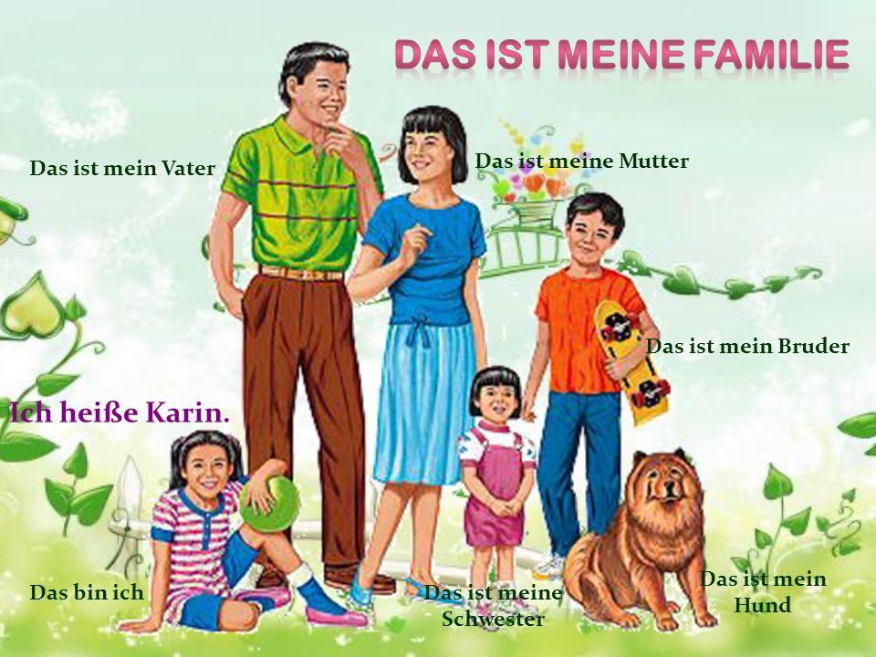Das ist meine Familie Ich heiße Karin. Das ist meine Mutter