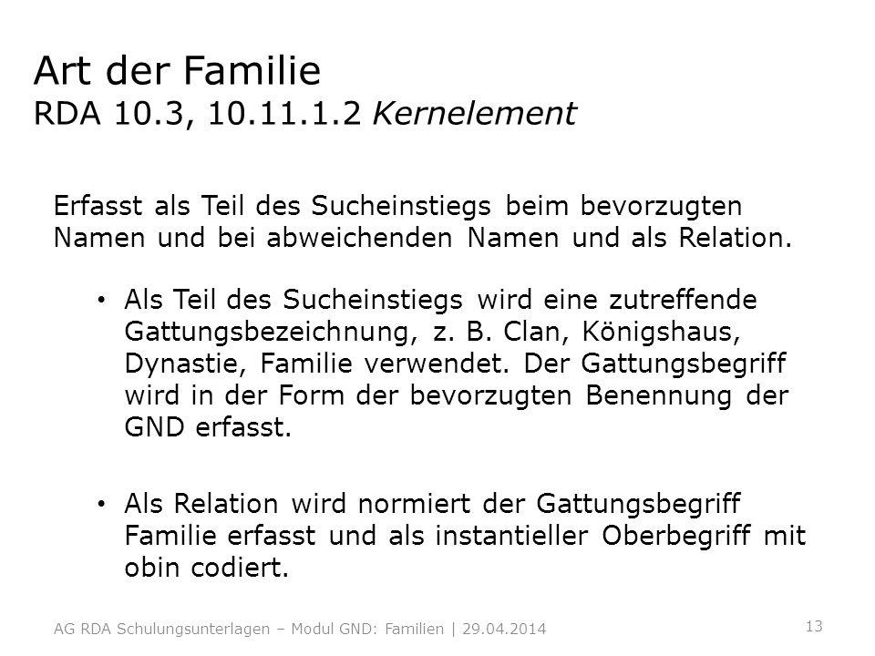 Art der Familie RDA 10.3, 10.11.1.2 Kernelement