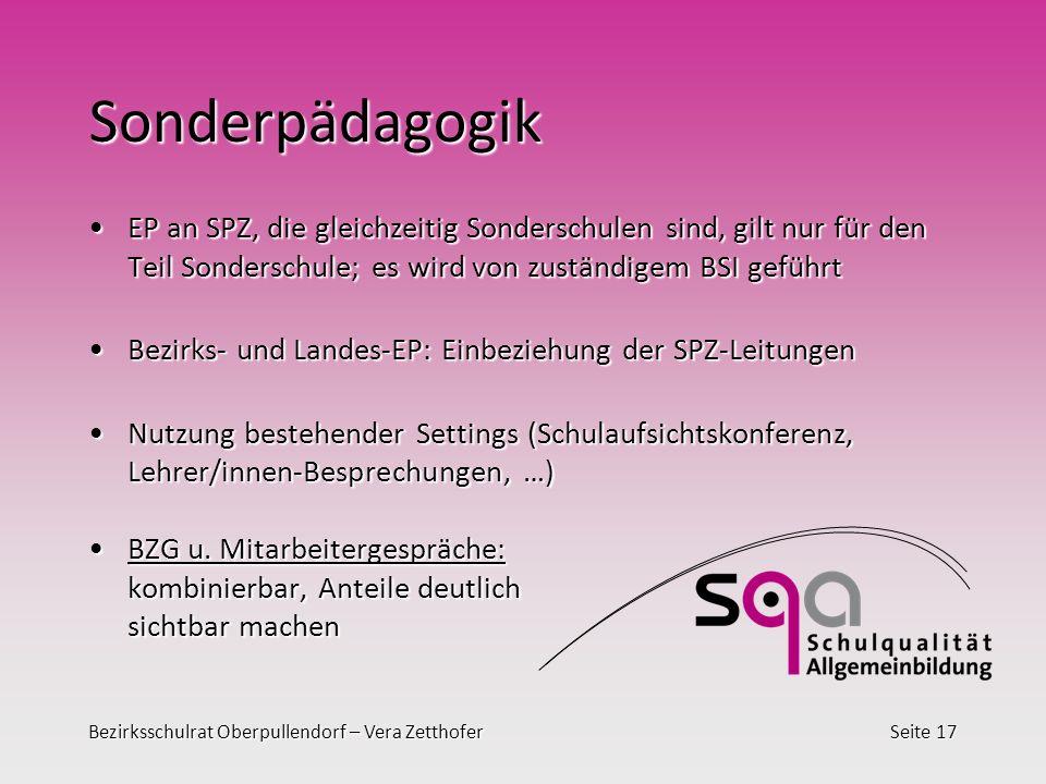 Sonderpädagogik EP an SPZ, die gleichzeitig Sonderschulen sind, gilt nur für den Teil Sonderschule; es wird von zuständigem BSI geführt.