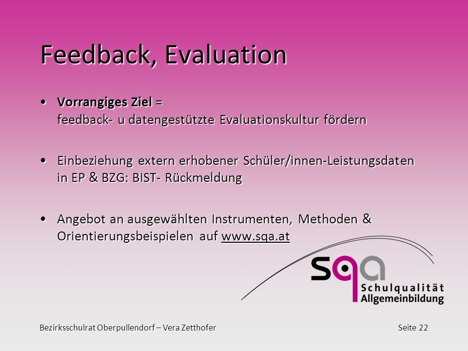 Feedback, Evaluation Vorrangiges Ziel = feedback- u datengestützte Evaluationskultur fördern.