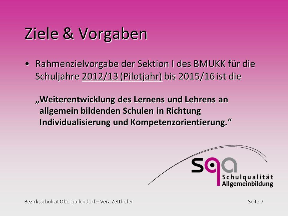 Ziele & Vorgaben Rahmenzielvorgabe der Sektion I des BMUKK für die Schuljahre 2012/13 (Pilotjahr) bis 2015/16 ist die.