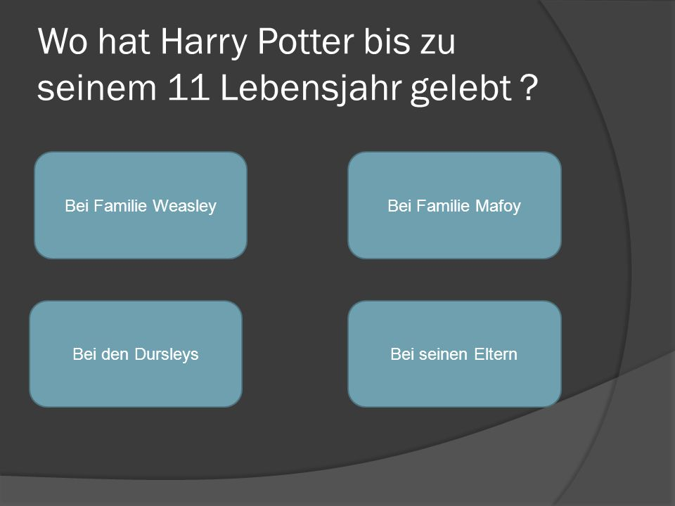 Wo hat Harry Potter bis zu seinem 11 Lebensjahr gelebt
